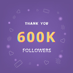 600K followers thank you. Vector illustration.
