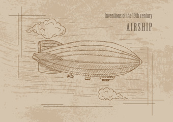 Technical inventions of the 19th century. Airship. Poster in retro style. Grunge background. Freehand drawing with a marker. Horizontal. Vector