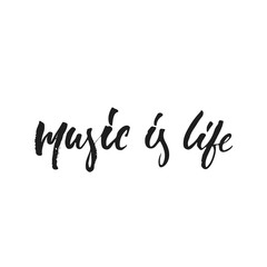 Music is life - hand drawn lettering quote isolated on the white background. Fun brush ink vector illustration for banners, greeting card, poster design, photo overlays.