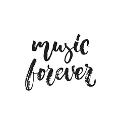Music forever - hand drawn lettering quote isolated on the white background. Fun brush ink vector illustration for banners, greeting card, poster design, photo overlays.