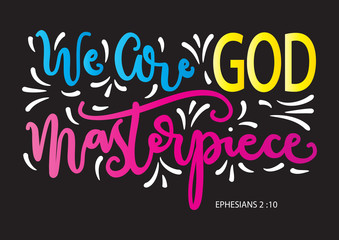 Hand Lettered We Are God Masterpiece. Christian Poster. Handwritten Inspirational Motivational Quote