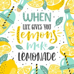 "Hand drawn typography poster. Lemons with inscription ""When life gives you lemons make lemonade""."