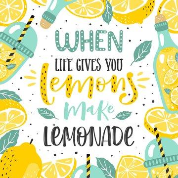 "Hand drawn typography poster. Lemons with inscription ""When life gives you lemons make lemonade""."