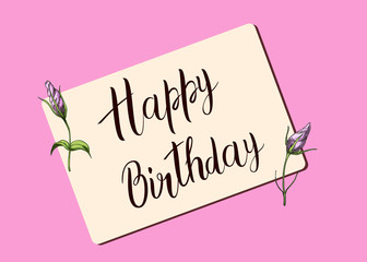 Happy Birthday calligraphy letters with buds of roses. Bright postcard. Festive typography vector design for greeting cards