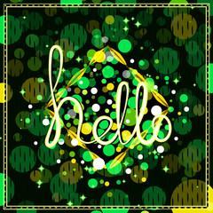 """Cute inscription - """"Hello"""" with a frame and colorful spots. Word of greeting. Nature. Abstract nature, jungle."""
