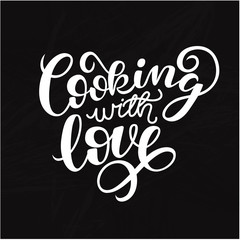 Cooking with love handwritten  card. Printable quote template. Calligraphy hand written phrases and sayings about cooking. Inspirational quote. Hand drawn illustration with hand lettering.
