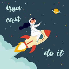 Woman astronaut in spacesuit riding a rocket. Vintage style image. You can do it text. Motivational and inspiration poster. Vector illustration. Rocket, flame. stars and saturn planet. Flat design.