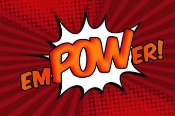 Empower to make an impact concept with pop art halftone cartoon poster with the text empower, but the word POW oversized to representing the impact