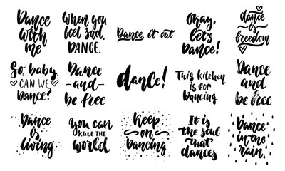 Hand drawn lettering quotes about Dance collections isolated on the white background. Fun brush ink vector calligraphy illustrations set for banners, greeting card, poster design.