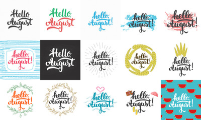 Hello, august - hand drawn lettering greeting card collections isolated on the white background. Fun brush ink vector calligraphy illustrations set for banners, poster design.