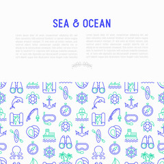 Sea and ocean journey concept with thin line icons: sailboat, fishing, ship, oysters, anchor, octopus, compass, snorkel, dolphin, sea turtle. Modern vector illustration, print media template.