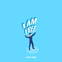 a man in a business suit is standing with his hands raised upwards and an inscription, I'm free, an isometric image