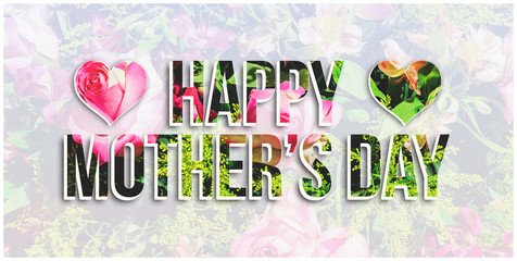 Happy mother's day message written on a light background made of a photo of flowers and vivid flowers texture on type.
