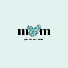 Mum You Are Awesome with heart vector illustration on a white background.