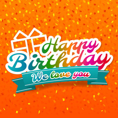 Happy Birthday - We love you Badge and Gift box Icon. Eps10 Vector.