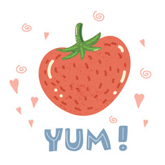 Vector cartoon cute strawberry and hand written lettering phrase yum Simple and adorable design for posters, sites, t-shirts, nursery and kids prints