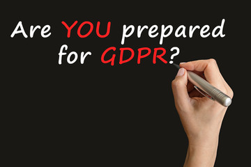 Are YOU prepared for General Data Protection Regulation (GDPR) - 25 May 2018?