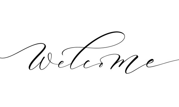 Welcome lettering. Handwritten modern calligraphy, brush painted letters. Inspirational text, vector illustration. Template for banner, poster, flyer, greeting card, web design or photo overlay