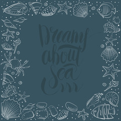 Dreams about sea lettering with shell, starfish, calm, stone. Vector frame for design in sea beach style. Line, contour exotic shells set