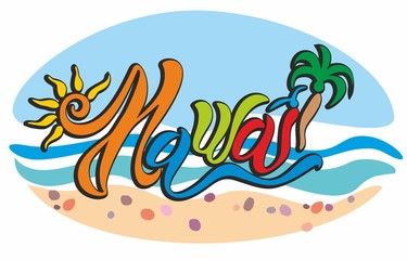Hawaii. Cheerful lettering. Bright and colorful. Against the backdrop of the sea landscape. The waves and the sand. Sea pebbles. Sun and palm trees. Vector.