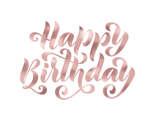 Happy birthday. Hand drawn Lettering card. Modern brush calligraphy Vector illustration. Rose Gold glitter text.