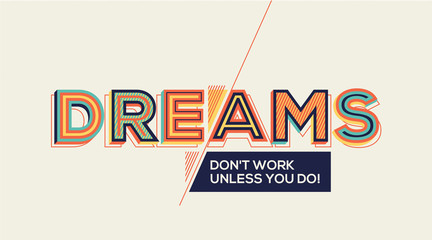 Quote on dreams. Geometrical style dream concept in Modern typography.