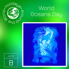 Series calendar. Holidays Around the World. Event of each day of the year. World Oceans Day. 8 June.