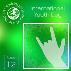 Series calendar. Holidays Around the World. Event of each day of the year. International Youth Day. 12 August. Sign of the horns