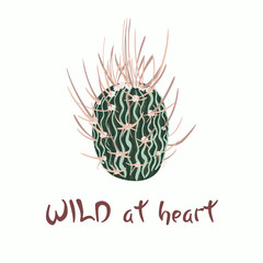 Hand written lettering Message slogan Wild at heart with cactus image