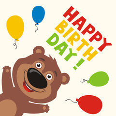 Happy birthday! Greeting card with funny teddy bear and balloons in cartoon style.