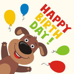 Happy birthday! Greeting card with funny puppy dog and balloons in cartoon style.