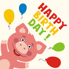 Happy birthday! Greeting card with funny pig and balloons in cartoon style.