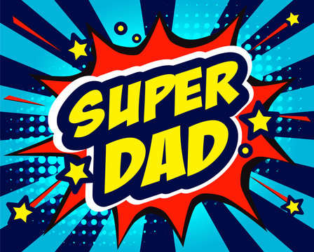happy father's day super dad hero vector illustration