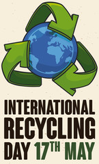 Globe with Recycling Arrows for International Recycling Day in May 17, Vector Illustration