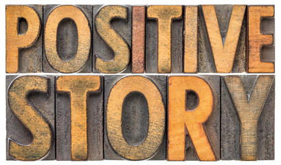 positive story word abstract in wood type