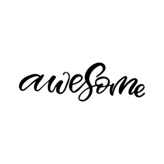 Hand drawn lettering card. The inscription: awesome. Perfect design for greeting cards, posters, T-shirts, banners, print invitations.