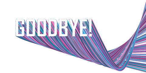 """GOODBYE"" extruded text"