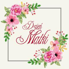 Dzień Matki 26 Maja - kartka z ramką, kwiatami oraz napisem