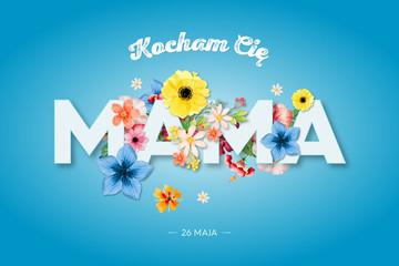 """Dzień Matki 26 Maja - grafika z napisem """"Kocham Cię MAMA"""" oraz motywm kwiatowym"""
