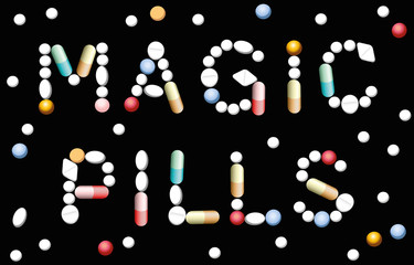 MAGIC PILLS written with pills and capsules, symbolic for promise of miracle cure medicine and assured health. Isolated vector illustration over black background.