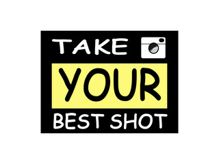 Take your best shot.