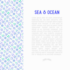 Sea and ocean journey concept with thin line icons: sailboat, fishing, ship, oysters, anchor, octopus, compass, steering wheel, snorkel, dolphin, sea turtle. Modern vector illustration