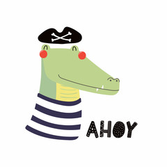 Hand drawn vector illustration of a cute funny crocodile pirate in a tricorn hat, with lettering quote Ahoy. Isolated objects. Scandinavian style flat design. Concept for children print.