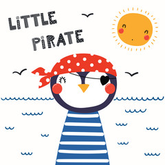 Hand drawn vector illustration of a cute funny penguin pirate in a bandana, with lettering quote Little Pirate. Isolated objects. Scandinavian style flat design. Concept for children print.