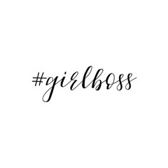 Hashtag girlboss. Feminism quote, woman motivational slogan. lettering. Vector design.