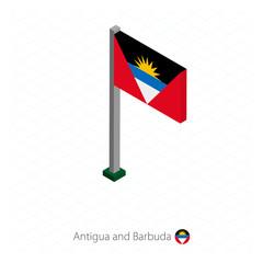 Antigua and Barbuda Flag on Flagpole in Isometric dimension.