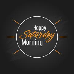 Happy Saturday Morning Vector Template Design