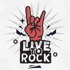 Rock Star Live To Rock Vector Design With Devil Horn Hand Gesture.