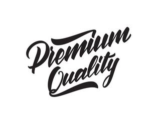 Vector illustration: Handwritten brush type lettering of Premium Quality.