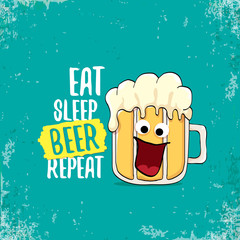 Eat sleep beer repeat vector concept illustration or summer poster. vector funky beer character with funny slogan for print on tee. International beer day label